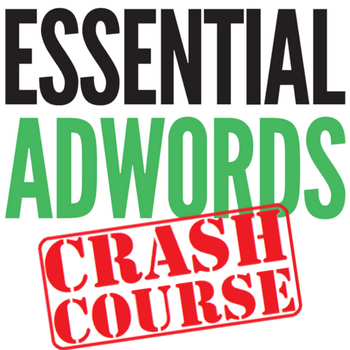 Essential AdWords Crash Course